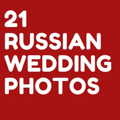 21 RUSSIAN WEDDING PHOTOS