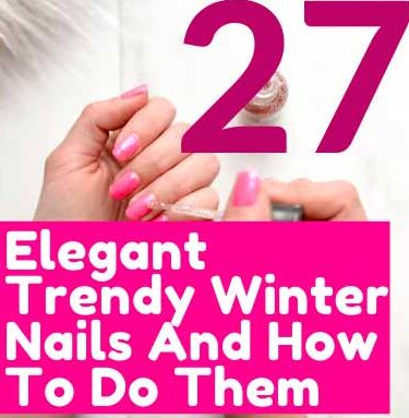 Elegant 27 Trendy Winter Nails And How To Do Them