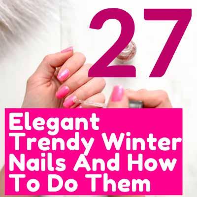 Elegant Trendy Winter Nails