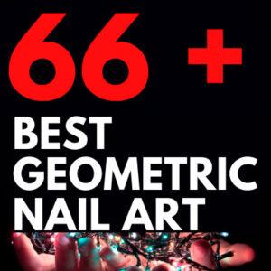 66 + BEST GEOMETRIC NAIL ART DESIGNS IDEAS
