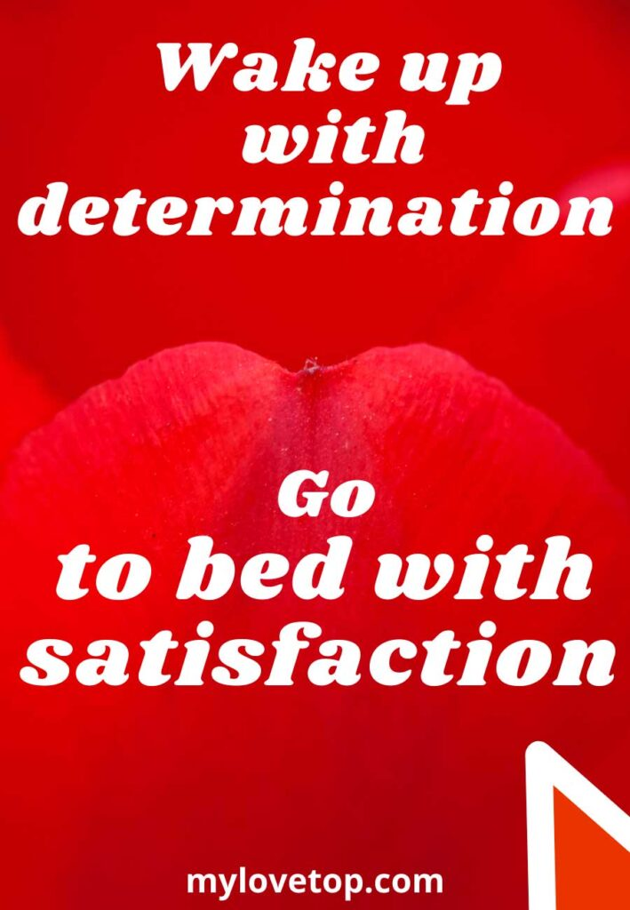 Go to bed with satisfaction.