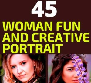 45 (Woman) Fun and Creative Portrait Photography Ideas images