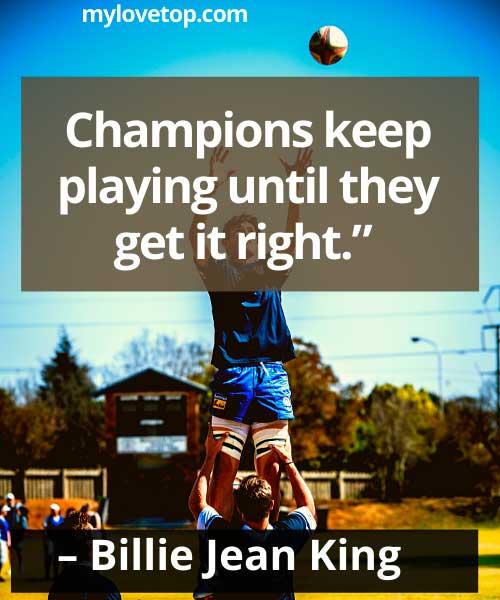 sports sayings  Billie Jean King