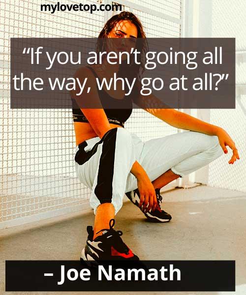 best sports motivational quotes Joe Namath