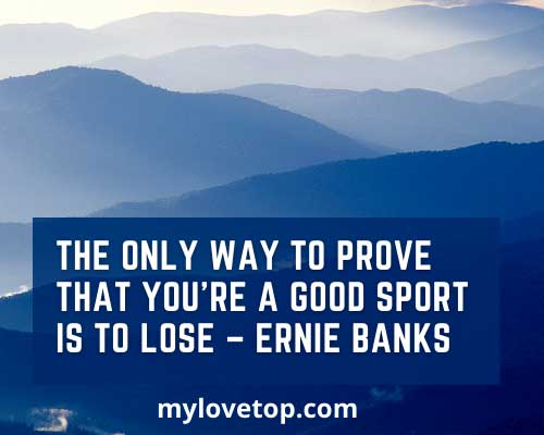 inspirational quotes from famous athletes Ernie Banks