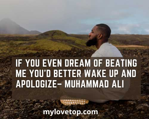 wake up and apologize – Muhammad Ali quotes ideas