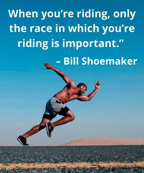quotes on sports and games  Bill Shoemaker